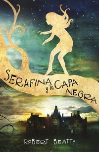 Libro SERAFINA Y LA CAPA NEGRA