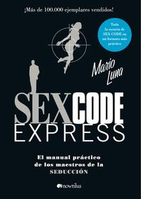 Libro SEX CODE EXPRESS: EL MANUAL PRACTICO DE LOS MAESTROS DE LA SEDUCC ION