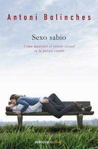 Libro SEXO SABIO: COMO MANTENER EL INTERES SEXUAL EN LA PAREJA ESTABLE