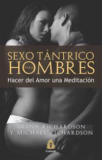Libro SEXO TANTRICO PARA HOMBRES: HACER DEL AMOR UNA MEDITACION