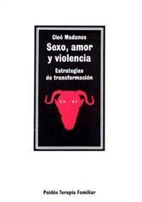 Libro SEXO, AMOR Y VIOLENCIA: ESTRATEGIAS DE TRANSFORMACION