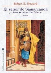 Libro SEÑOR DE SAMARKANDA Y OTROS RELATOS HISTORICOS