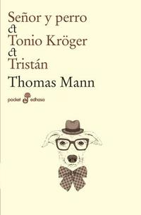 Libro SEÑOR Y PERRO / TONIO KRÖGER / TRISTAN