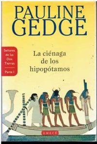 Libro SEÑORES DE LAS DOS TIERRAS, I: LA CIENAGA DE LOS HIPOPOTAMOS
