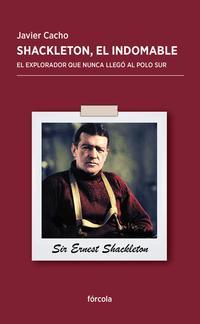 Libro SHACKLETON, EL INDOMABLE
