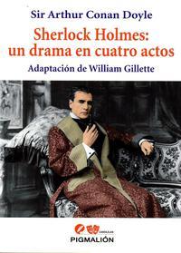 Libro SHELOCK HOLMES: UN DRAMA EN CUATRO ACTOS