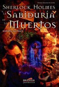 Libro SHERLOCK HOLMES Y LA SABIDURIA DE LOS MUERTOS