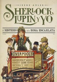 Libro SHERLOCK, LUPIN Y YO 3. EL MISTERIO DE LA ROSA ESCARLATA