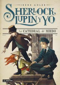 Libro SHERLOCK, LUPIN Y YO 4: LA CATEDRAL DEL MIEDO