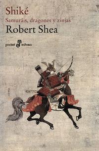 Libro SHIKE: SAMURAIS, DRAGONES Y ZINJAS