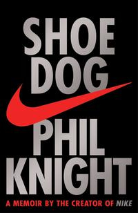 Libro SHOE DOG: A MEMOIR BY THE CREATOR OF NIKE