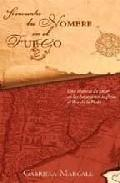Libro SI ENCUENTRO TU NOMBRE EN EL FUEGO: HISTORIA DE AMOR EN LAS INVAS IONES INGLESAS AL RIO DE LA PLATA