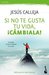 Libro SI NO TE GUSTA TU VIDA, ¡CAMBIALA!
