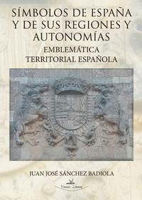 Libro SIMBOLOS DE ESPAÑA Y SUS REGIONES Y AUTONOMIAS: EMBLEMATICA TERRI TORIAL ESPAÑOLA