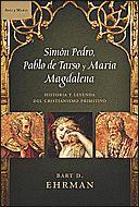 Libro SIMON PEDRO, PABLO DE TARSO Y MARIA MAGDALENA. HISTORIA Y LEYENDA DEL CRISTIANISMO PRIMITIVO