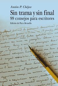 Libro SIN TRAMA Y SIN FINAL: 99 CONSEJOS PARA ESCRITORES