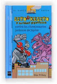 Libro SITO KESITO CONTRA LOS CLONEJOSAURIOS JURASICOS DE JUPITER
