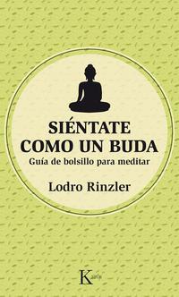 Libro SIÉNTATE COMO UN BUDA: GUÍA DE BOLSILLO PARA MEDITAR
