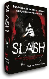 Libro SLASH: DE GUNS AND ROSE´S A VELVET REVOLVER. LA AUTOBIOGRAFIA