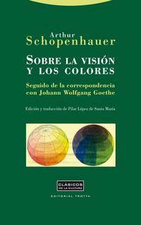 Libro SOBRE LA VISION Y LOS COLORES; SEGUIDO DE LA CORRESPONDENCIA CON JOHANN WOLFGANG GOETHE