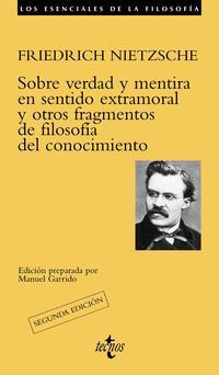 Libro SOBRE VERDAD Y MENTIRA EN SENTIDO EXTRAMORAL Y OTROS FRAGMENTOS D E FILOSOFIA DEL CONOCIMIENTO