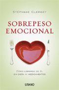 Libro SOBREPESO EMOCIONAL: COMO LIBRARSE DE EL SIN DIETA NI MEDICAMENTO S