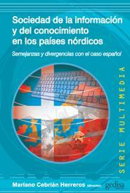 Libro SOCIEDAD DE LA INFORMACION Y DEL CONOCIMIENTO EN LOS PAISES NORDI COS: SEMEJANZAS Y DIVERGENCIAS CON EL CASO ESPAÑOL