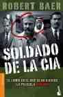 Libro SOLDADO DE LA CIA: LOS SECRETOS DE LA CIA AL DESCUBIERTO