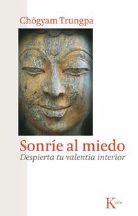 Libro SONRIE AL MIEDO: DESPIERTA TU VALENTIA INTERIOR