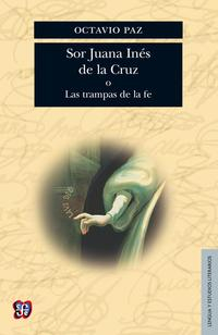 Libro SOR JUANA INES DE LA CRUZ O LAS TRAMPAS DE LA FE