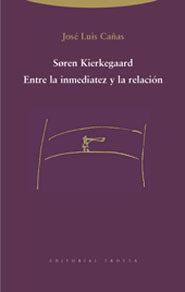 Libro SOREN KIERKEGAARD: ENTRE LA INMEDIATEZ Y LA RELACION