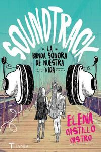Libro SOUNDTRACK. LA BANDA SONORA DE NUESTRA VIDA