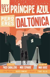 Libro SOY TU PRINCIPE AZUL PERO ERES DALTONICA
