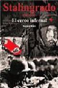Libro STALINGRADO: EL CERCO INFERNAL