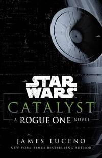 Libro STAR WARS: CATALYST: A ROGUE ONE STORY