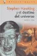 Libro STEPHEN HAWKING Y EL DESTINO DEL UNIVERSO