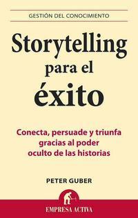 Libro STORYTELLING PARA EL EXITO: CONECTA, PERSUADE Y TRIUNFA GRACIAS A L PODER OCULTO DE LAS HISTORIAS