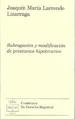 Libro SUBROGACION Y MODIFICACION DE PRESTAMOS HIPOTECARIOS