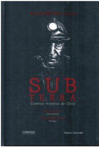 Libro SUBTERRA. CUENTOS MINEROS DE CHILE