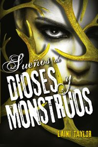 Libro SUEÑOS DE DIOSES Y MONSTRUOS (HIJA DE HUMO Y HUESO #3)