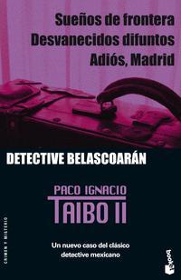 Libro SUEÑOS DE FRONTERA; DESVANECIDOS DIFUNTOS; ADIOS, MADRID: DETECTI VE BELASCOARAN