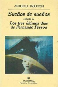 Libro SUEÑOS DE SUEÑOS; LOS TRES ULTIMOS DIAS DE FERNANDO PESSOA