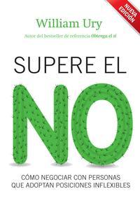 Libro SUPERE EL NO: COMO NEGOCIAR CON PERSONAS QUE ADOPTAN POSICIONES I NFLEXIBLES