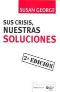 Libro SUS CRISIS, NUESTRAS SOLUCIONES