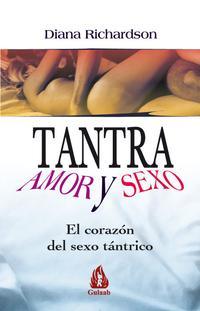 Libro TANTRA: AMOR Y SEXO, EL CORAZON DEL SEXO TANTRICO
