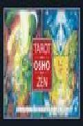 Libro TAROT OSHO ZEN: EL JUEGO TRASCENDENTAL DEL ZEN