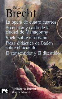 Libro TEATRO COMPLETO 3: LA OPERA DE CUATRO CUARTOS; ASCENSION Y CAIDAD E LA CIUDAD DE MAHAGONNY; VUELO SOBRE EL OCEANO; PIEZA DIDACTICA DE BADEN SOBRE EL ACUERDO; EL CONSENTIDOR Y EL DISENTIDOR