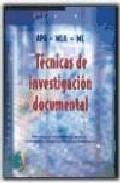 Libro TECNICAS DE INVESTIGACION DOCUMENTAL: MANUAL PARA LA ELABORACION DE TESIS, MONOGRAFIAS, ENSAYOS E INFORMES ACADEMICOS