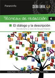 Libro TECNICAS DE REDACCION 4: EL DIALOGO Y LA DESCRIPCION