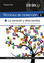 Libro TECNICAS DE REDACCION 5: LA NARRACION Y OTROS ESCRITOS